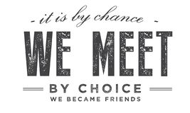 It is by chance we met by choice we became friends. Quote illustration vector illustration