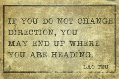 Change direction Tzu. If you do not change direction - ancient Chinese philosopher Lao Tzu quote printed on grunge vintage cardboard Royalty Free Stock Photography
