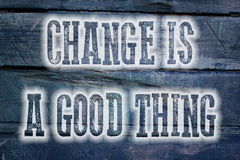 Change Is A Good Thing Concept Royalty Free Stock Photos