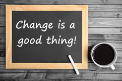 Change is a good thing. Words on chalkboard stock photography