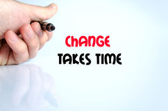 Change takes time text concept. Isolated over white background Royalty Free Stock Photos
