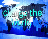 Change The World Represents Reform Reforms And Revise Royalty Free Stock Images