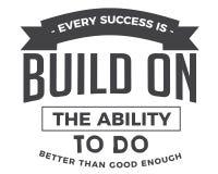 Chaque succès est établi sur la capacité de faire mieux qu'assez du bien illustration libre de droits