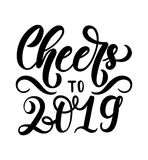 Cheers to 2019 lettering inscription. Hand drawn New Year insp. Irational  lettering card. Christmas print for invitation cards Stock Images