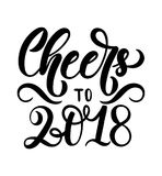 Cheers to 2018 lettering inscription. Hand drawn New Year inspi. Rational  lettering card. Christmas print for invitation cards Royalty Free Stock Images