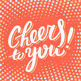 Cheers to you. Greeting card. Hand lettering. Vector hand drawn illustration Royalty Free Stock Photo