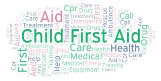 Child First Aid word cloud, made with text only. Child First Aid word cloud, made with text only royalty free illustration