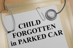 Child Forgotten in Parked Car - medical concept. 3D illustration of CHILD FORGOTTEN in PARKED CAR title on a medical document Royalty Free Illustration