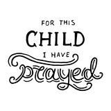 For this child I have prayed. Nursery lettering design. Royalty Free Stock Image
