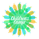 Children`s camp. Round bright frame of feathers. Inscription Children`s camp. Vector illustration on white background Stock Photos
