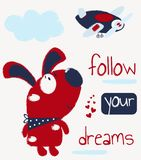 Children`s card with a cute puppy and the inscription `follow your dreams`. Vector illustration. stock illustration