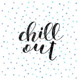 Chill out. Brush lettering illustration. Chill out. Brush hand lettering vector illustration. Inspiring quote. Motivating modern calligraphy. Can be used for stock illustration