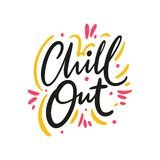 Chill Out hand drawn vector lettering phrase. Modern typography. Isolated on white background. Design for holiday greeting cards, logo, sticker, banner, poster royalty free illustration