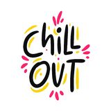 Chill Out hand drawn vector lettering phrase. Modern typography. Isolated on white background. Design for holiday greeting cards, logo, sticker, banner, poster stock illustration