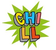 Chill print. Crazy young coloring design inscription `CHILL` for print on clothes t shirt poster sticker pin patch pattern. Modern vector illustration cartoon royalty free illustration