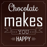 Chocolate Makes You Happy Royalty Free Stock Photos
