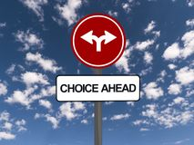 Choice ahead. An illustration of a traffic sign with two directions and the words choice ahead Royalty Free Stock Photography