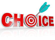 Choice Arrow in Target Bulls-Eye Word Best Option. The word Choice with a target hitting a bulls-eye in the letter O to represent the best, ideal option among royalty free illustration