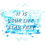 Choice staying free. Positive message for staying free in some self life. text on the blue ink background made in vector Stock Image