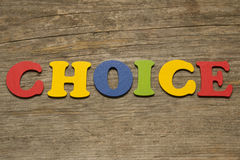 Choice. The word Choice on a wooden background Stock Photo