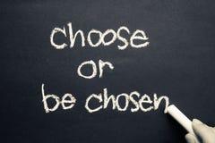 Choisissez ou soyez choisi Photos libres de droits