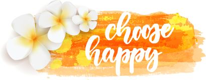 Free Choose Happy - Calligraphy On Background With Flowers Stock Image - 155199641