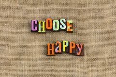Choose happy today tomorrow royalty free stock photography
