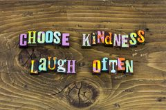 Choose kindness laugh often happy letterpress royalty free stock image