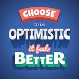 Choose to be Optimistic it feels better Typographic Poster. Vector greeting card, blue background, perfect for prints and social media vector illustration
