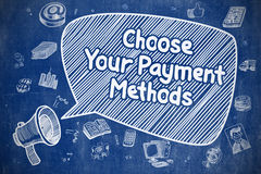 Choose Your Payment Methods - Business Concept. Royalty Free Stock Photos