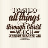Christian print. I can do all things through Christ which strengtheneth me. royalty free illustration