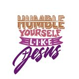 Christian typography, lettering and illustration. Humble yourself like Jesus