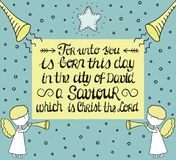 Christmas card with hand lettering For unto you is born in the city of David a Saviour. Which is Christ the Lord with star and angels. New Testament. Birth Of Royalty Free Stock Photography