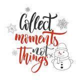 Christmas Greeting Card With Calligraphy. Handwriting Script Lettering. Vector Illustration. Collect Moments Not Things Stock Images