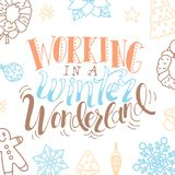 Christmas greeting card. Working in a winter wonderland. Hand drawn design elements. Vector calligraphy design.  Royalty Free Stock Photos