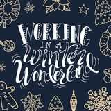 Christmas greeting card. Working in a winter wonderland. Hand drawn design elements. Vector calligraphy design.  Stock Photo