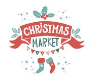 Christmas market illustration. The inscription of the Christmas market at red ribbon decorated with mistletoe, stockings and fir branches. Perfect for postcards Royalty Free Stock Photos