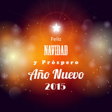 Christmas and new year 2015 greeting card with abstract bokeh ba. Christmas and new year greeting card with abstract bokeh background, spanish version,  vector Stock Photography