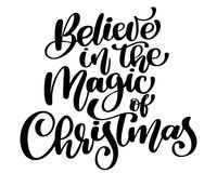Christmas text Believe in the magic Christmas hand Christian written calligraphy lettering. handmade vector illustration royalty free illustration