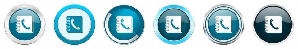 Chrom-Grenzikonen des Telefonbuchs silberne metallische in 6 Wahlen, Satz blaue runde Knöpfe des Netzes lokalisiert auf weißem Hi stock abbildung