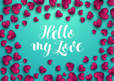 Ciao la mia frase di amore per la carta con cuore rosa Frase per il giorno del ` s del biglietto di S. Valentino Calligrafia mode Immagini Stock
