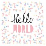 Ciao mondo Grafico di vettore rosa della doccia di bambino Mano sveglia scritta le lettere su fondo bianco Pioggia dei coriandoli illustrazione di stock