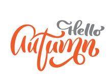 Ciao testo calligrafico di vettore di autunno, frase dell'iscrizione della mano Progettazione della stampa della maglietta o dell illustrazione vettoriale