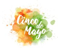 Cinco de Mayo. Holiday background. Handwritten modern calligraphy lettering text on watercolor colorful paint splash vector illustration