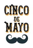 Cinco de Mayo  poster design with moustache. Cinco de Mayo - May 5, federal holiday in Mexico. Fiesta banner and poster design with flags, flowers, decorations Royalty Free Stock Photography