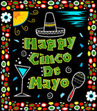 Cinco de Mayo poster. Mexican art style Cinco de Mayo poster made with bold colors includes decorative text and Mexican elements on a black background surrounded