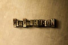 CIRCOLAZIONE - primo piano della parola composta annata grungy sul contesto del metallo illustrazione vettoriale