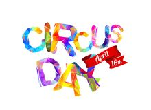 Circus day. April 16. Triangular letters. Circus day. April 16. Vector inscription of triangular letters Royalty Free Stock Photo