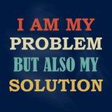 Citações de inspiração da motivação eu sou meu problema mas igualmente meu cartaz do vetor da solução ilustração stock