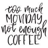 Citações demasiada segunda-feira não bastante café Cartaz tirado mão da tipografia Para cartões, cartazes, cópias ou casa ilustração royalty free